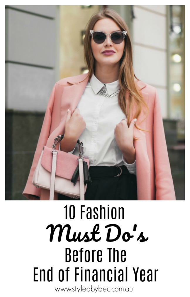 10 fashion must do's for end of financial year